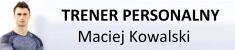 Trener personalny Maciej Kowalski